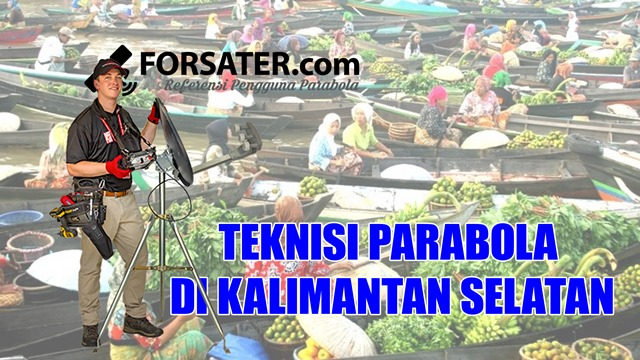 Teknisi Parabola di Kalimantan Selatan