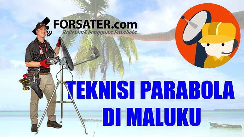 Teknisi Parabola di Maluku